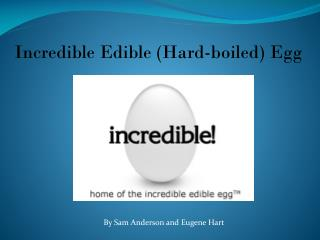 Incredible Edible (Hard-boiled) Egg