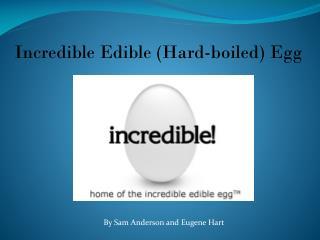 Incredible Edible (Hard-boiled) Egg