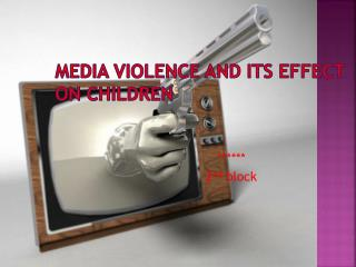 Media Violence and its Effect on Children