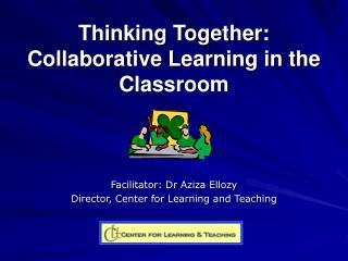 Thinking Together:  Collaborative Learning in the Classroom