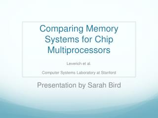 Comparing Memory Systems for Chip Multiprocessors