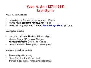 Yuan  元  din. (1271-1368) turpinājums