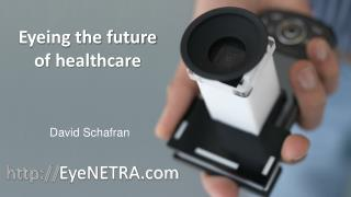 Eyeing the future of healthcare