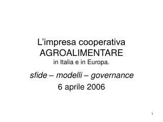 L'impresa cooperativa AGROALIMENTARE in Italia e in Europa.