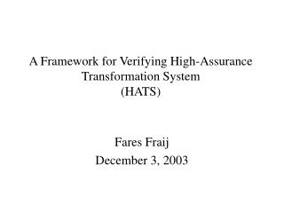 A Framework for Verifying High-Assurance Transformation System (HATS)