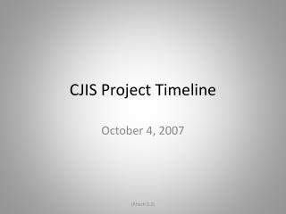 CJIS Project Timeline