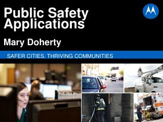 Public Safety Applications Mary Doherty