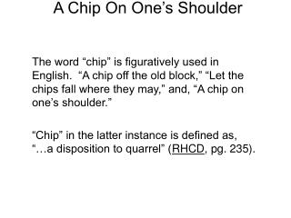 A Chip On One�s Shoulder