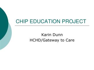 CHIP EDUCATION PROJECT
