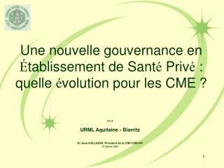 Une nouvelle gouvernance en  É tablissement de Sant é  Priv é  : quelle  é volution pour les CME ?