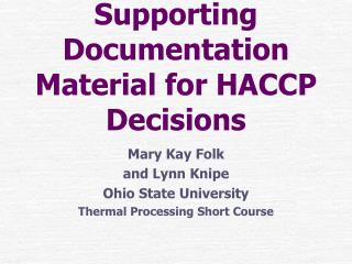 Supporting Documentation Material for HACCP Decisions