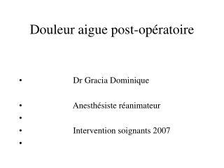 Douleur aigue post-opératoire