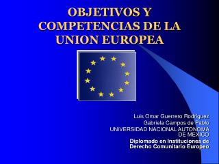 OBJETIVOS Y COMPETENCIAS DE LA UNION EUROPEA