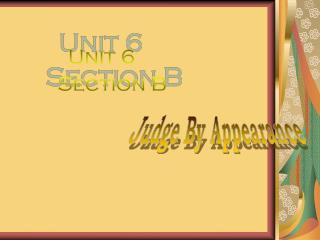 Unit 6     Section B