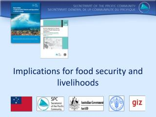 Implications for food security and livelihoods