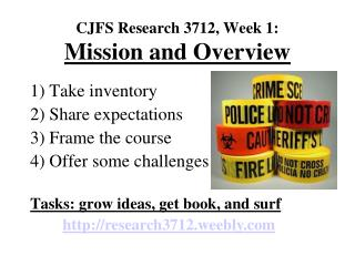 CJFS Research 3712, Week 1: Mission and Overview