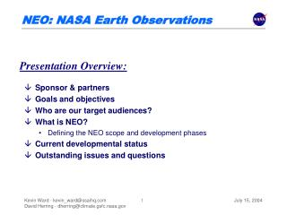 Sponsor  partners Goals and objectives Who are our target audiences What is NEO Defining the NEO scope and development p