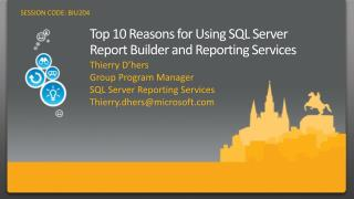 Top 10 Reasons for Using SQL Server Report Builder and Reporting Services