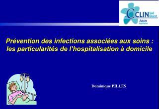 Prévention des infections associées aux soins: les particularités de l'hospitalisation à domicile