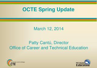 OCTE Spring Update