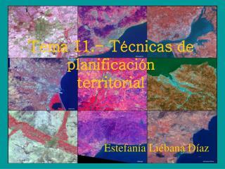 Tema 11.- Técnicas de planificación  territorial
