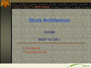 Struts Architecture 银狐 999 2002 年 10 月 26 日
