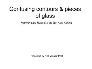 Confusing contours & pieces of glass