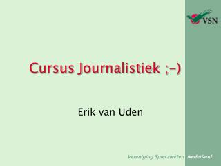 Cursus Journalistiek ;-)