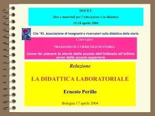 Relazione LA DIDATTICA LABORATORIALE Ernesto Perillo Bologna 17 aprile 2004
