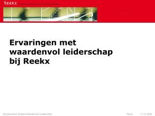 Ervaringen met waardenvol leiderschap bij Reekx