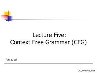Lecture Five: Context Free Grammar (CFG)