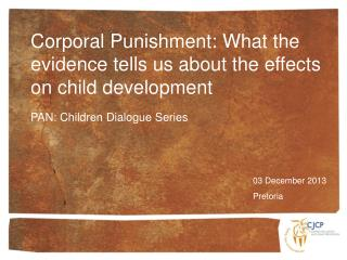 Corporal Punishment: What the evidence tells us about the effects on child development