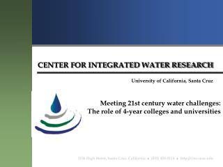 CENTER FOR INTEGRATED WATER RESEARCH
