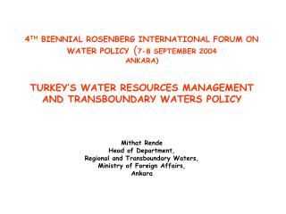 4 TH  BIENNIAL ROSENBERG INTERNATIONAL FORUM ON WATER POLICY ( 7-8 SEPTEMBER 2004 ANKARA)
