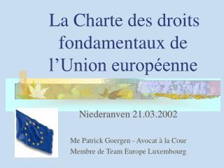 La Charte des droits fondamentaux de l�Union europ�enne