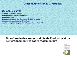 Bioraffinerie des sous-produits de l'industrie et de l'environnement : le cadre réglementaire