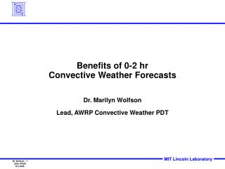 Benefits of 0-2 hr  Convective Weather Forecasts