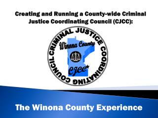 Creating and Running a County-wide Criminal Justice Coordinating Council (CJCC):