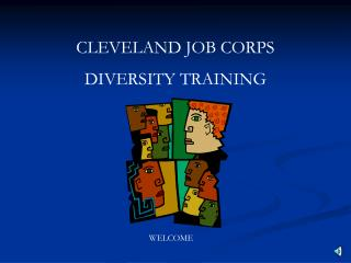 CLEVELAND JOB CORPS DIVERSITY TRAINING