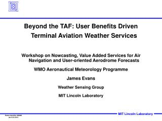 Beyond the TAF: User Benefits Driven Terminal Aviation Weather Services