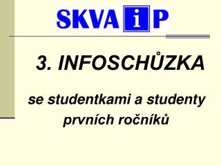 3. INFOSCHŮZKA se studentkami a studenty prvních ročníků