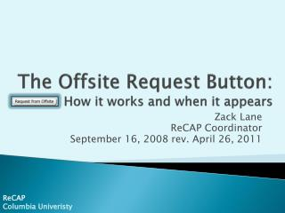The  Offsite Request Button :  How it works and when it appears