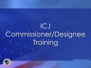 ICJ Commissioner/Designee  Training