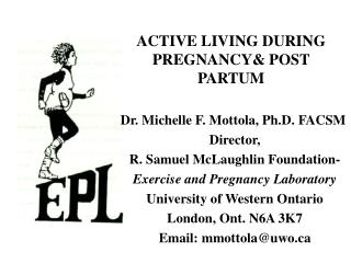 ACTIVE LIVING DURING PREGNANCY& POST PARTUM