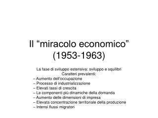"""Il """"miracolo economico""""  (1953-1963)"""