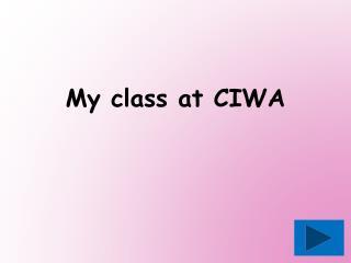 My class at CIWA