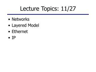Lecture Topics: 11/27