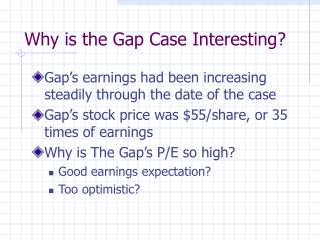 Why is the Gap Case Interesting?