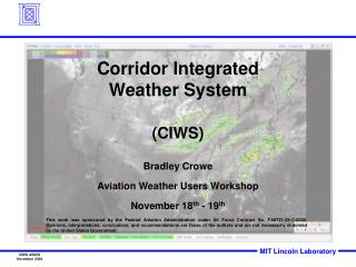 Corridor Integrated Weather System (CIWS) Bradley Crowe Aviation Weather Users Workshop
