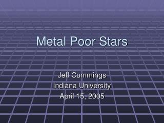 Metal Poor Stars